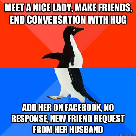 Response Memes - meet a nice lady make friends end conversation with hug