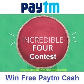 Free Contest To Win Money In India - paytm incredible four contest win free paytm cash