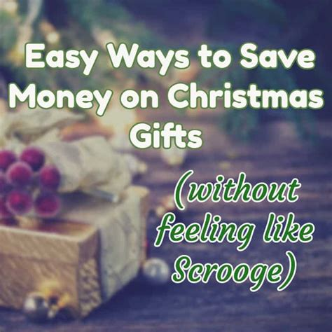 how to save money on christmas presents easy ways to save money on gifts meaningful gifts for