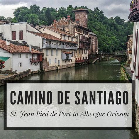 from st jean pied de port to santiago starting the camino de santiago in st jean pied de port