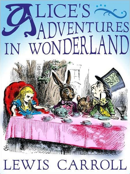 alices adventures in wonderland 178487017x alices adventures in wonderland lewis carroll bentley loft classics book 7 by lewis carroll