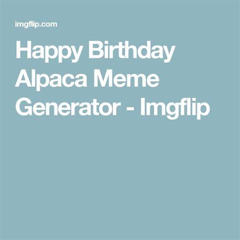 Happy Birthday Meme Generator - 25 best ideas about happy birthday meme generator on