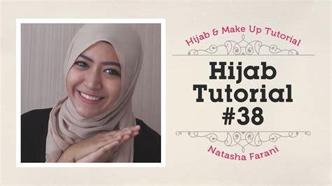 tutorial hijab youtube hijab tutorial natasha farani 38 youtube