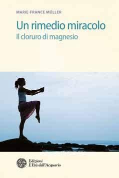 propriet罌 terapeutiche magnesio supremo un rimedio miracolo il cloruro di magnesio libro