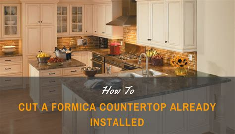 Cut Formica Countertop Without Chipping by How To Cut Formica Countertop Already Installed Family