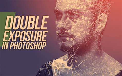 tutorial double exposure video double exposure in photoshop youtube