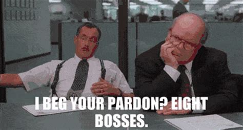 Office Space I 8 Bosses Office Space Eight Bosses Gif Find On Giphy
