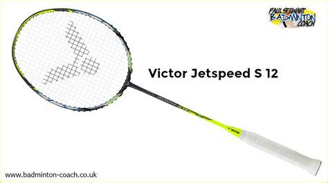 victor jetspeed s 12 badminton racket review paul stewart