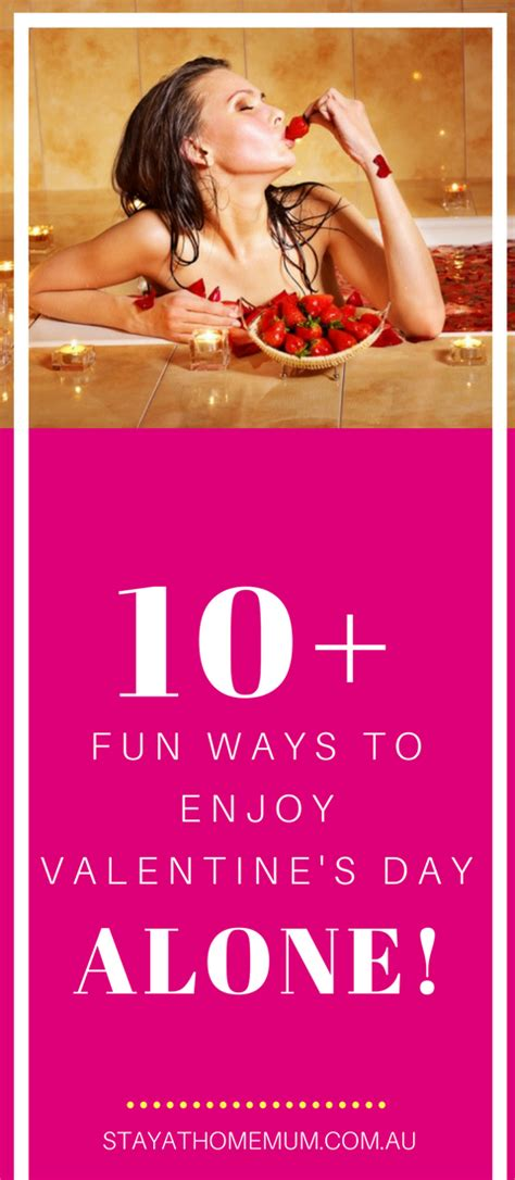 10 Ways To Find A Date For Valentines Day by 10 Ways To Enjoy S Day Alone