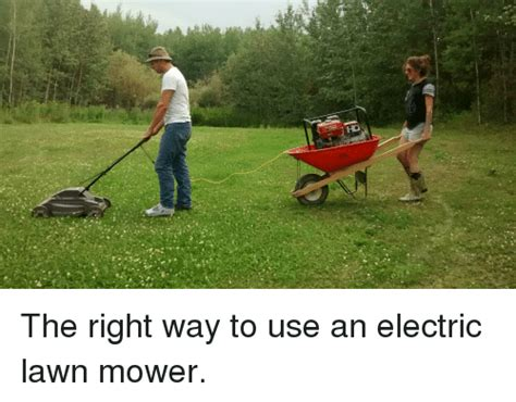 Lawn Mower Meme - the right way to use an electric lawn mower funny meme