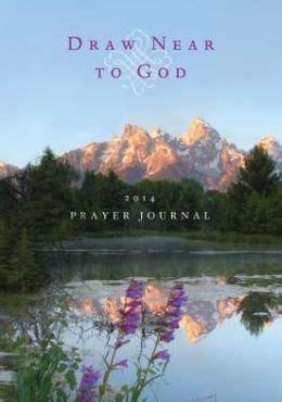 Draw Near To God Prayer Journal draw near to god prayer journal 2014 by the word among us