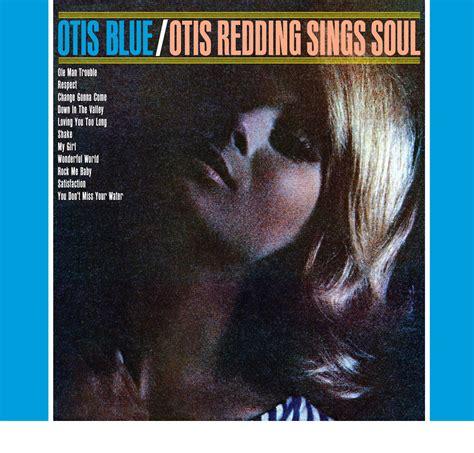 blue album classic album otis blue otis redding sings soul bg