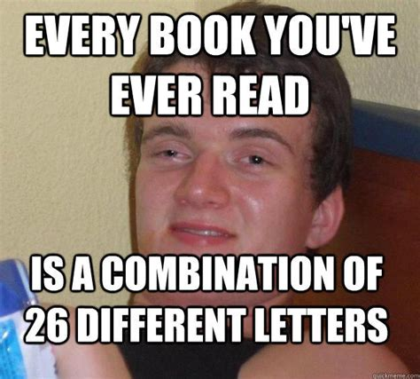 Guy Reading Book Meme - every book you ve ever read is a combination of 26