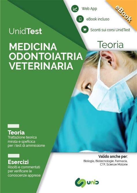 medicina test ammissione manuale di teoria per medicina odontoiatria e veterinaria