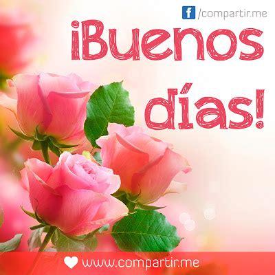 imagenes naturales de buenos dias im 225 genes para compartir rosas con mensaje de buenos d 237 as