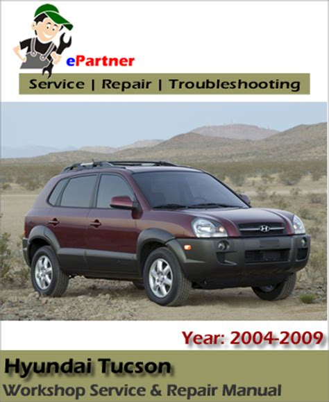 hyundai tucson service repair manual 2004 2009 automotive service repair manual