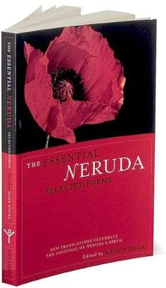 libro pablo neruda selected poems bilingual the essential neruda selected poems by pablo neruda paperback barnes noble 174