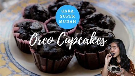 youtube membuat cup cake cara membuat oreo cupcake viral gang banget cuma 2
