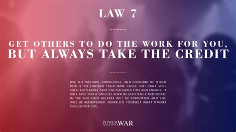 7 Ways To Get On Your In Laws Side by 48 Laws Of Power 7 Get Others To Do He Work For You