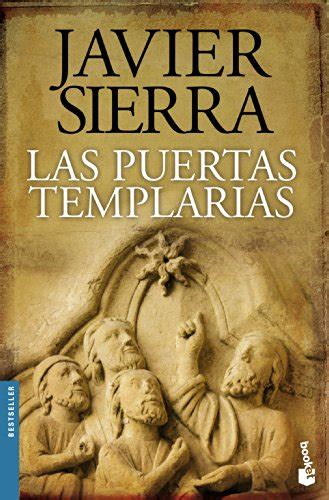 las puertas templarias 8408129422 libro las puertas templarias di javier sierra