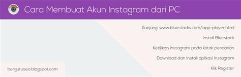membuat instagram pc cara membuat akun instagram dari pc