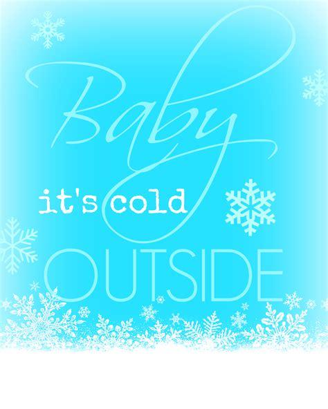 baby it s cold outside baby it s cold outside printable