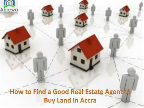 how to find a good realtor to buy a house ppt how to find a good real estate agent to buy land in accra powerpoint