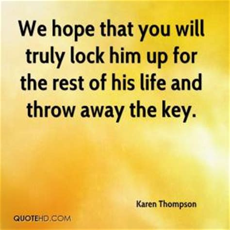 Lock Up And Throw Away The Key Then Throw Away The by Thompson Quotes Quotehd