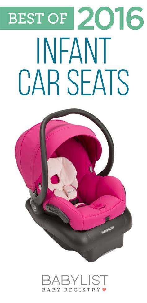 best car seats for infants best infant car seats of 2017