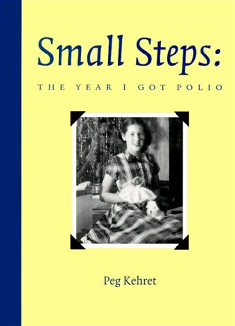 small steps small steps the year i got polio by peg kehret teen book review of autobiography memoir
