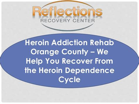 Heroin Detox Help by Heroin Addiction Rehab Orange County We Help You Recover