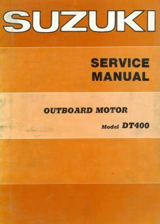 Suzuki Outboard Owners Manual Suzuki Dt400 1973 Outboard Motor Service Manual