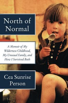 of normal a memoir of my wilderness childhood my