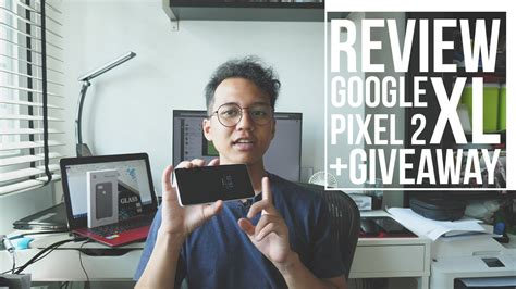 Pixel 2 Giveaway - google pixel 2 xl review giveaway bahasa indonesia youtube
