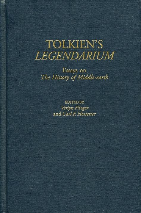 Tolkiens Legendarium Essays On The History Of Middle Earth by Books Marjorieburns