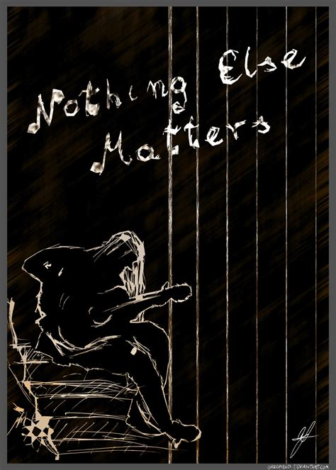 metallica nothing else matter metallica nothing else matters quotes quotesgram