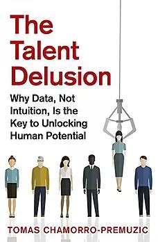 the talent delusion why data not intuition is the key to unlocking human potential books cegos partner special announcement cegos