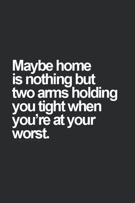 Home Is Here 1000 Ideas About Hold Me On You Re Beautiful