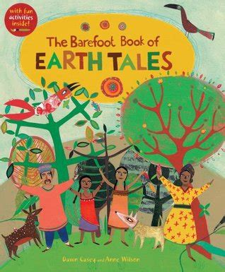 world tales books the barefoot book of earth tales by casey reviews