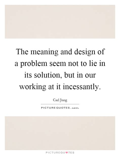 design is a solution to a problem the meaning and design of a problem seem not to lie in its