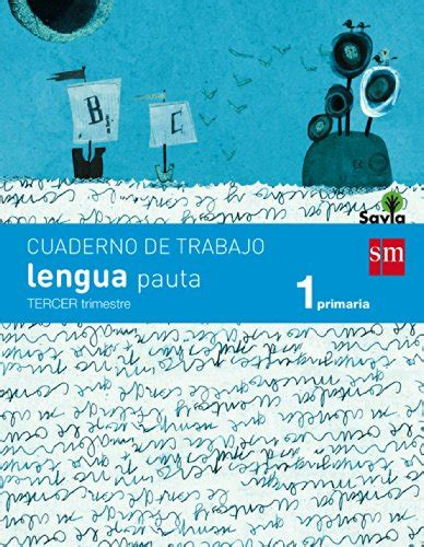 savia lengua 1 educacin 8467570334 descargar cuaderno de lengua pauta 1 primaria 1 trimestre savia 9788467570328 rosa