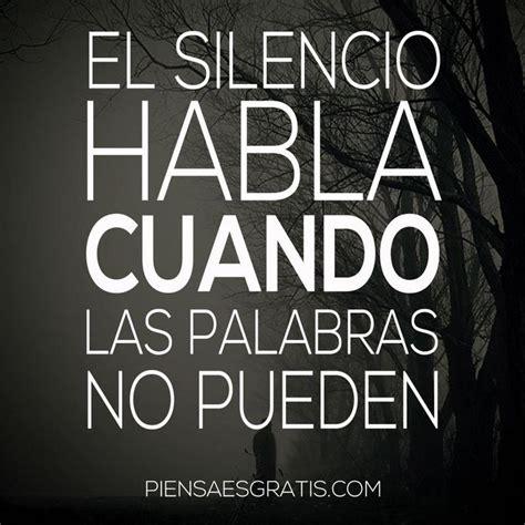 el silencio habla frases lindas dice favors and frases