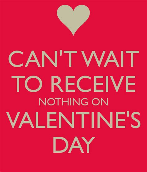 things to get your for valentines day can t wait to receive nothing on s day poster