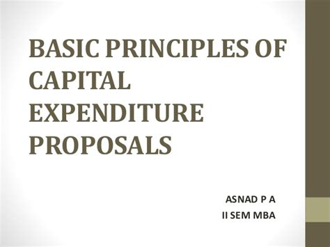 Capital Budgeting Ppt Mba Notes by Capital Expenditure Proposals