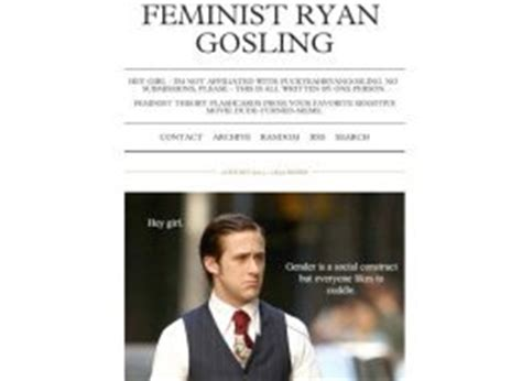 Ryan Gosling Feminist Memes - feminist ryan gosling blog gains popularity using hey