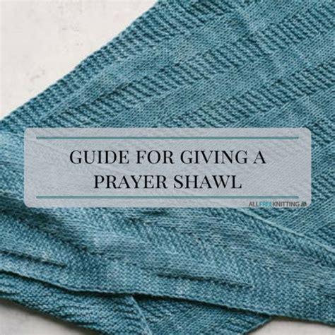 knitting daily free prayer shawl patterns guide for giving a prayer shawl allfreeknitting