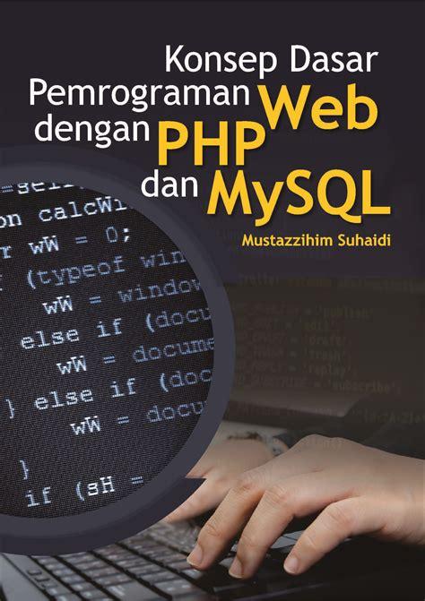 Buku Ajar Web Dasar buku konsep dasar pemrograman web penerbit deepublish