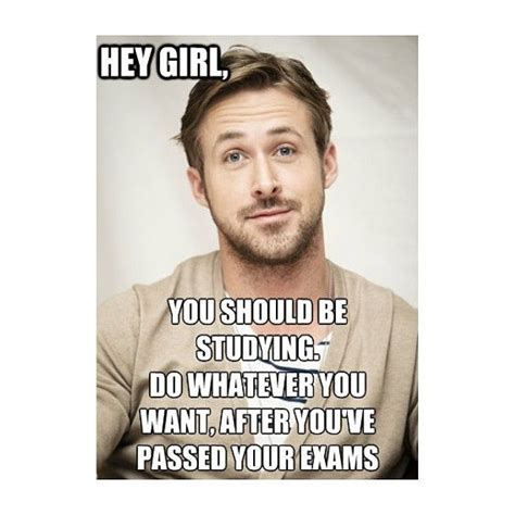 Ryan Gosling Finals Meme - pin by olive day on you should be studying writing pinterest