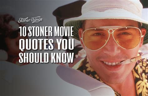 Movie Quotes You Should Know | 10 stoner movie quotes you should know stoner things