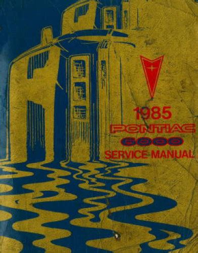 service repair manual free download 1985 pontiac 6000 interior lighting pontiac 6000 service manual 1985 used
